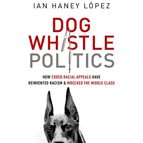 Dog Whistle Politics audiobook cover art