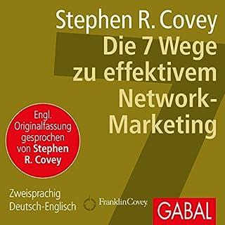 Die 7 Wege zu effektivem Network-Marketing                   Autor:                                                                                                                                 Stephen R. Covey                               Sprecher:                                                                                                                                 Heiko Grauel,                                                                                        Sonngard Dressler,                                                                                        Stephen R. Covey                      Spieldauer: 3 Std. und 5 Min.     90 Bewertungen     Gesamt 4,1