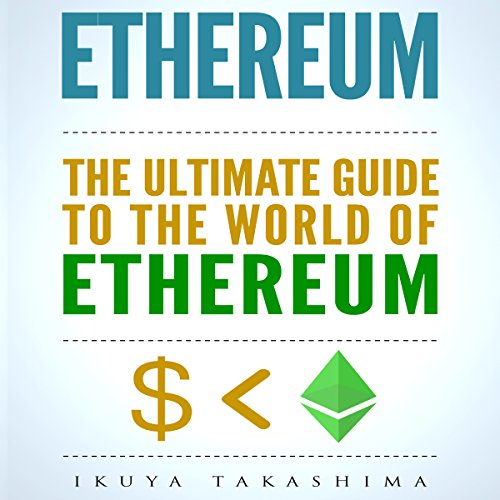 Ethereum: The Ultimate Guide to the World of Ethereum audiobook cover art