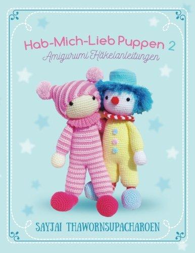 Hab-Mich-Lieb Puppen 2: Amigurumi Häkelanleitungen (Sayjais Amigurumi Haekelanleitungen, Band 7)