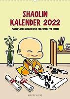 Shaolin Kalender 2022 (Wandkalender 2022 DIN A2 hoch): Zwoelf Anregungen fuer ein erfuelltes Leben. (Monatskalender, 14 Seiten )