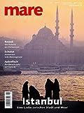mare - Die Zeitschrift der Meere / No. 46 / Istanbul: Eine Liebe zwischen Stadt und Meer - Nikolaus Gelpke
