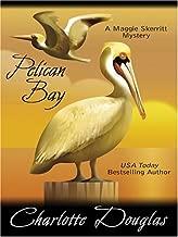 Pelican Bay (A Maggie Skerritt Mystery) by Charlotte Douglas (2006-02-02)