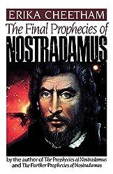 The Final Prophecies of Nostradamus
