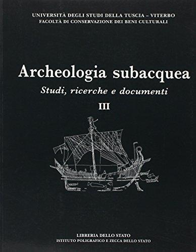 Archeologia subacquea. Vol.III: Studi, ricerche e documenti: Vol. 3