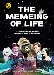 The Memeing of Life: A Journey Through the Delirious World of Memes