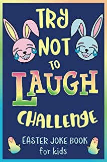 Try Not to Laugh Challenge, Easter Joke Book for Kids: Easter Basket Stuffer for Boys, Girls, Teens & Adults, Fun Easter Activity Book with Cute ... Easter Activities for the Whole Family!