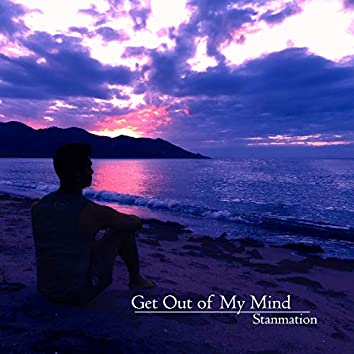 Get out of My Mind