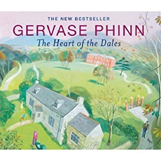 The Heart of the Dales                   By:                                                                                                                                 Gervase Phinn                               Narrated by:                                                                                                                                 Gervase Phinn                      Length: 3 hrs and 37 mins     18 ratings     Overall 4.6