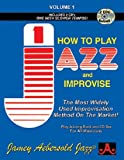 Volume 1 - How To Play Jazz & Improvise