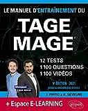 Le Manuel d'Entraînement du TAGE MAGE - 12 tests blancs + 1100 questions + 1100 vidéos - Édition 2021