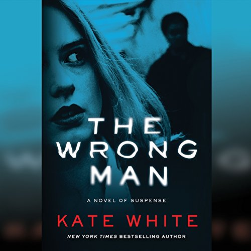 The Wrong Man Audiobook By Kate White cover art
