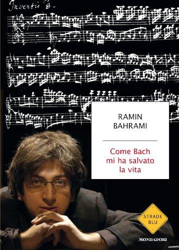 Come Bach mi ha salvato la vita (Strade blu. Non Fiction)