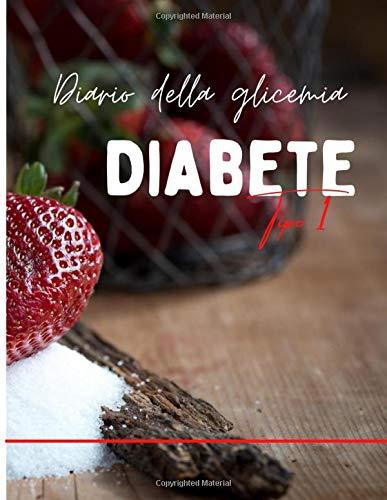 Diario della glicemia diabete tipo 1: Libretto per il monitoraggio dei livelli di glucosio nel sangue durante il giorno