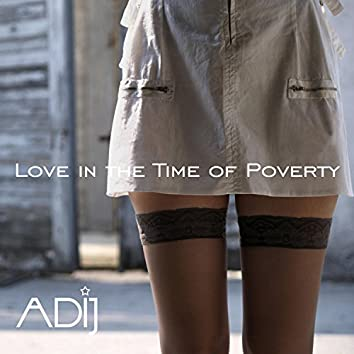 Love in the Time of Poverty