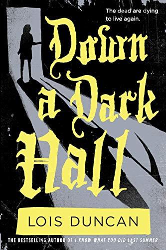 Down a Dark Hall (Lois Duncan Thrillers)