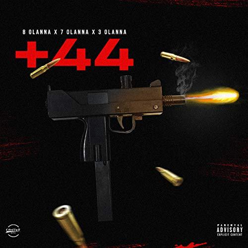 Plus 44 (feat. 7 O'lanna & 3 O'lanna) [Explicit]