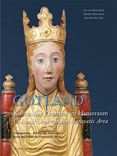 Gotland: Kulturelles Zentrum im Hanseraum / Cultural Centre in the Hanseatic Area