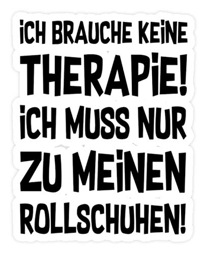 shirt-o-magic Aufkleber Rollerskates: Therapie? Lieber Rollschuhe - Sticker - 5x5cm - Weiß