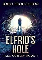Elfrid's Hole: Premium Large Print Hardcover Edition