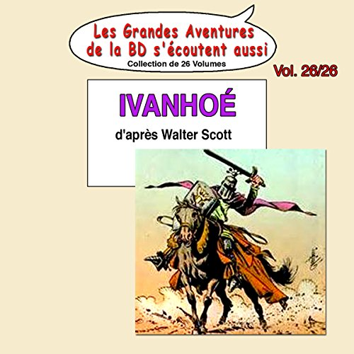 Ivanhoé                   De :                                                                                                                                 Walter Scott                               Lu par :                                                                                                                                 Jean Rochefort,                                                                                        Georges Descrières,                                                                                        Jacques Mauclair,                   and others                 Durée : 30 min     Pas de notations     Global 0,0