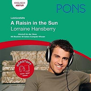 A Raisin in the Sun - Hansberry Lektürehilfe. PONS Lektürehilfe - A Raisin in the Sun - Lorraine Hansberry Titelbild