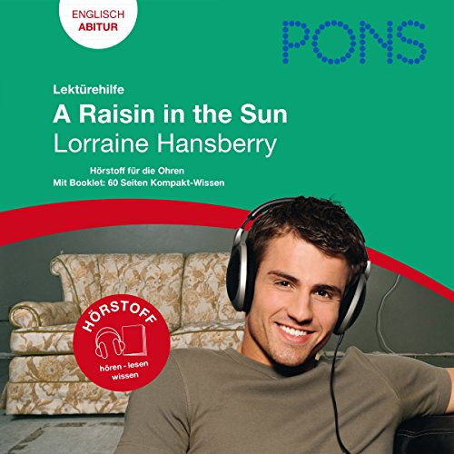 A Raisin in the Sun - Hansberry Lektürehilfe. PONS Lektürehilfe - A Raisin in the Sun - Lorraine Hansberry Titelbild