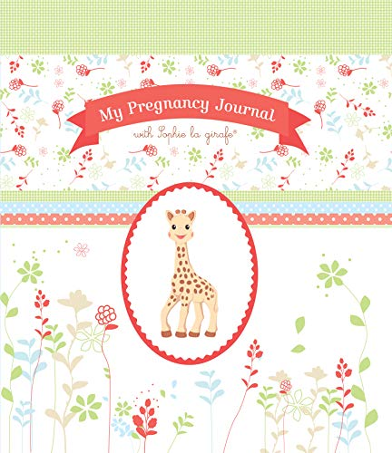 My Pregnancy Journal with Sophie la Girafe (Sophie the Giraffe)