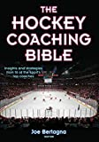 The Hockey Coaching Bible - Joseph Bertagna