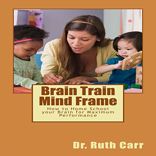 Brain Train Mind Frame audiobook cover art