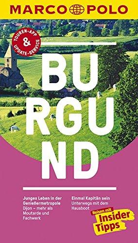 MARCO POLO Reiseführer Burgund: Reisen mit Insider-Tipps. Inklusive kostenloser Touren-App & Update-Service