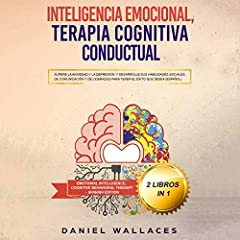 Inteligencia Emocional, Terapia Cognitiva Conductual [Cognitive Behavioral Therapy, Emotional Intelligence]