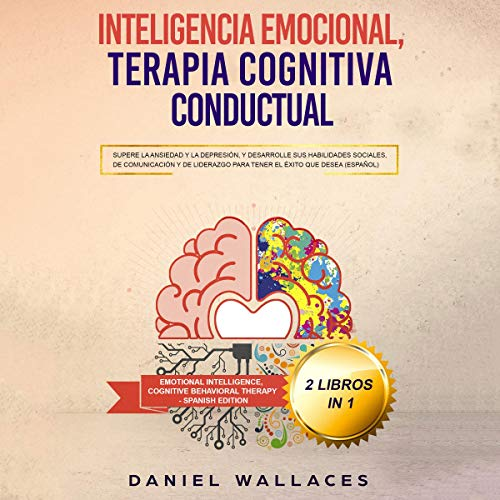 Inteligencia Emocional, Terapia Cognitiva Conductual [Cognitive Behavioral Therapy, Emotional Intelligence] audiobook cover art