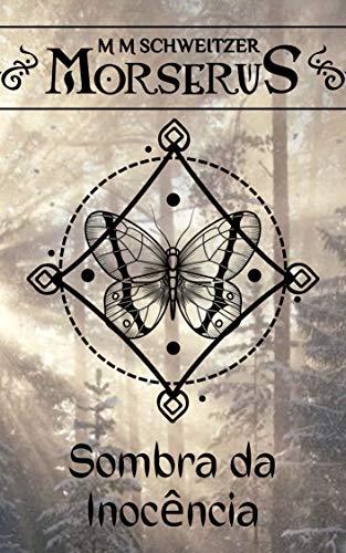 A Sombra da Inocência (Morserus Conto)