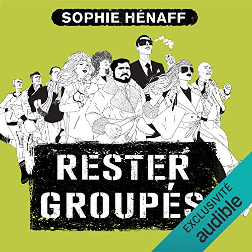 Rester groupés Audiobook By Sophie Hénaff cover art