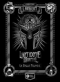 L'antidote mortel, tome 2 : Le casque maléfique par Cassandre Lambert