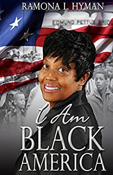 I Am Black America: New and Selected Poems by [Ramona Hyman]