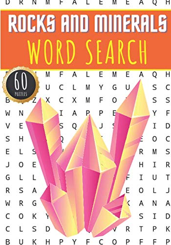 Rocks And Minerals Word Search: 60 Puzzles with Word Scramble | Challenging Puzzle Book For Adults, Kids and Seniors | More Than 400 Words on Rock and ... Gemstone Collection and Geological Vocabulary