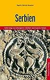 Serbien: Unterwegs zu verborgenen Klöstern und Kunstschätzen (Trescher-Reiseführer) - Brigitta Gabriela Hannover