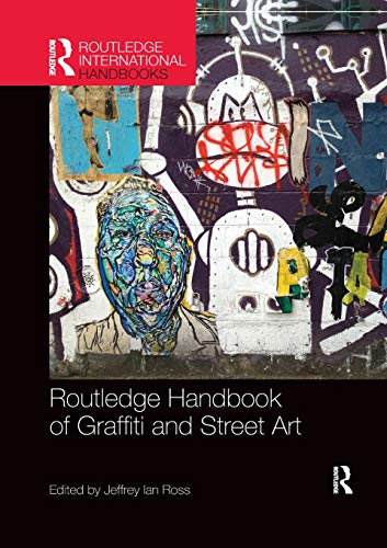Compare Textbook Prices for Routledge Handbook of Graffiti and Street Art Routledge International Handbooks 1 Edition ISBN 9780367335977 by Ross, Jeffrey Ian