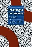 Schaltungen und Systeme: Grundlagen, Analyse und Entwurfsmethoden: Grundlagen, Analyse und Entwurfsmethoden - Peter Klein