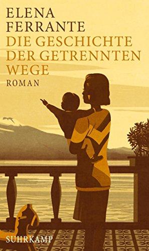 Die Geschichte der getrennten Wege: Roman (Neapolitanische Saga 3)