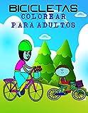 bicicletas Colorear para adultos: libro colorear bicicletas adultos Y a los niños para entretener y aprender sobre los tipos de bicicleta/ 10-20 Año