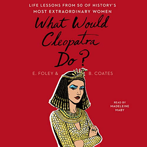 What Would Cleopatra Do? audiobook cover art