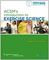 ACSM's Introduction to Exercise Science (ACSMs Introduction to Exercise Science)