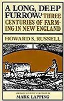 A Long Deep Furrow: Three Centuries of Farming in New England