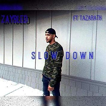Slow Down (feat. Tazarath)