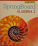 Springboard Algebra 2 TE Teachers Edition 2015 CollegeBoard