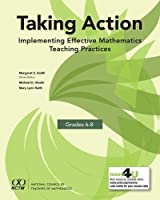 Taking Action: Implementing Effective Mathematics Teaching Practices in Grades 6-8