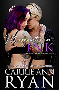 Moments in Ink: A Montgomery Ink: Boulder Bonus Romance by [Carrie Ann Ryan]